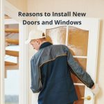 Reasons to Install New Doors and Windows